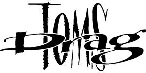TOMS DRAG